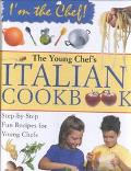 Young Chef's Italian Cookbook