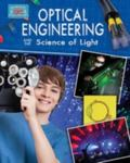 Optical Engineering and the Science of Light (Engineering in Action)
