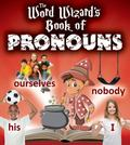 Word Wizard's Book of Pronouns