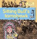 Sitting Bull's Tomahawk, Vol. 9