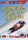 Bobsleigh, Luge, and Skeleton (Winter Olympic Sports)