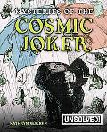 Mysteries of the Cosmic Joker (Unsolved!)