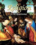 Religion in the Renaissance (Renaissance World)