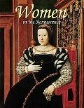 Women in the Renaissance (Renaissance World)