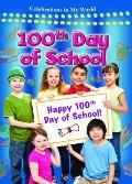 100th Day of School (Celebrations in My World)