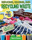 Reducing, Reusing, and Recycling Waste (Putting the Planet First)