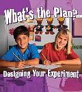 What's the Plan?: Designing Your Experiment (Step Into Science)