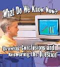 What Do We Know Now?: Drawing Conclusions and Answering the Question (Step Into Science)