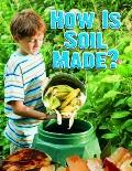 How is Soil Made? (Everybody Digs Soil)