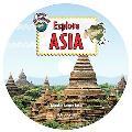Explore Asia (Exploring the Continents)