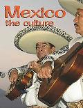 Mexico the Culture (Revised, Ed. 3)
