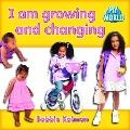 I Am Growing and Changing (My World: Level C)