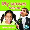 My Senses Help Me (My World)