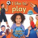 I Like to Play (My World)