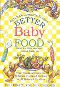 Better Baby Food Your Essential Guide to Nutrition, Feeding & Cooking for Your Baby & Toddler