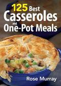 125 Best Casseroles & One-Pot Meals