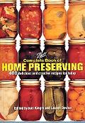 Complete Book of Home Preserving 400 Delicious And Creative Recipes for Today