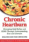 Chronic Heartburn Managing Acid Reflux And Gerd Through Understanding, Diet And Lifestyle