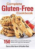 Complete Gluten-free Cookbook 150 Gluten-free, Lactose-free Recipes, Many With Egg-free Vari...