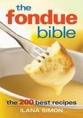 Fondue Bible The 200 Best Recipes