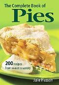 Complete Book of Pies: 200 Recipes from Sweet to Savory