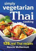 Simply Vegetarian Thai Cooking : 125 Real Thai Recipes