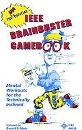 Unofficial IEEE Brainbuster Gamebook Mental Workouts for the Technically Inclined