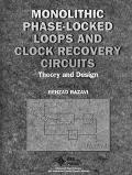 Monolithic Phase-Locked Loops and Clock Recovery Circuits Theory and Design
