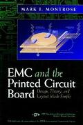 Emc and the Printed Circuit Board Design, Theory, and Layout Made Simple