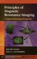 Principles of Magnetic Resonance Imaging A Signal Processing Perspective