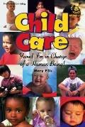 Child Care Yeow! I'm in Charge of a Human Being!