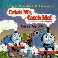 Catch Me, Catch Me! : A Thomas the Tank Engine Story