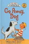 Go Away, Dog (My First I Can Read Books (Pb))
