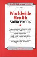 Worldwide Health Sourcebook Basic Information About Global Health Issues, Including Malnutri...