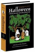 Halloween Program Sourcebook The Story of Halloween, Including Excerpts of Stories and Legen...