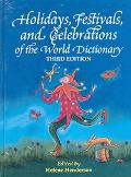Holidays, Festivals, and Celebrations' of the World Dictionary Detailing More Than 2,000 Obs...