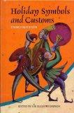 Holiday Symbols and Customs: A Guide to the Legend and Lore Behind the People, Places, Food,...