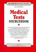 Medical Tests Sourcebook Basic Consumer Health Information about Medical Tests, Including Ag...