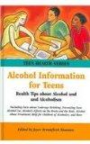Alcohol Information For Teens: Health Tips About Alcohol And Alcoholism, Including Facts Abo...