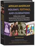 African-American Holidays, Festivals And Celebrations The History, Customs, and Symbols Asso...