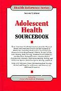 Adolescent Health Sourcebook Basic Consumer Health Information About the Physical, Mental, a...