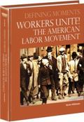 Worker's Unite! the American Labor Movement