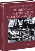 World War I and the Age of Modern Warfare (Defining Moments)