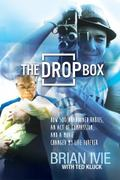 Drop Box : How 500 Abandoned Babies, an Act of Compassion, and a Movie Changed My Life Forever