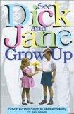 See Dick and Jane Grow Up: Seven Growth Steps to Marital Maturity