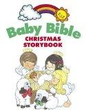 Baby Bible Christmas Storybook (The Baby Bible Series)
