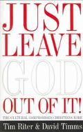 Just Leave God Out of It The Cultural Compromises We Make