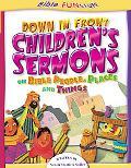 Down in Front Children's Sermons - Susan Martin