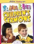 Ifs Ands and Buts Children's Sermons