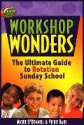 Workshop Wonders The Ultimate Guide to Rotation Sunday School